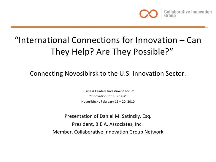 "<ul><li>"" International Connections for Innovation – Can They Help? Are They Possible?"" </li></ul><ul><li>Connecting Novos..."