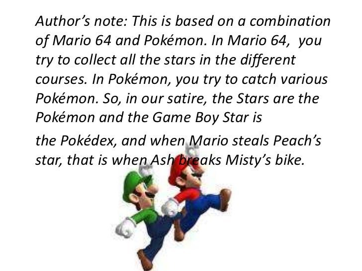 Author's note: This is based on a combination of Mario 64 and Pokémon. In Mario 64,  you try to collect all the stars in ...