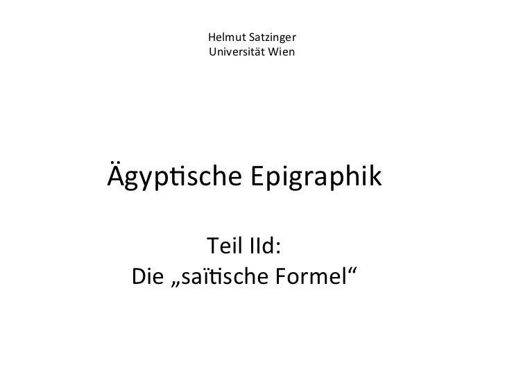 Helmut Satzinger             Universität Wien Ägyp%sche Epigraphik                        Teil IId:   Di...