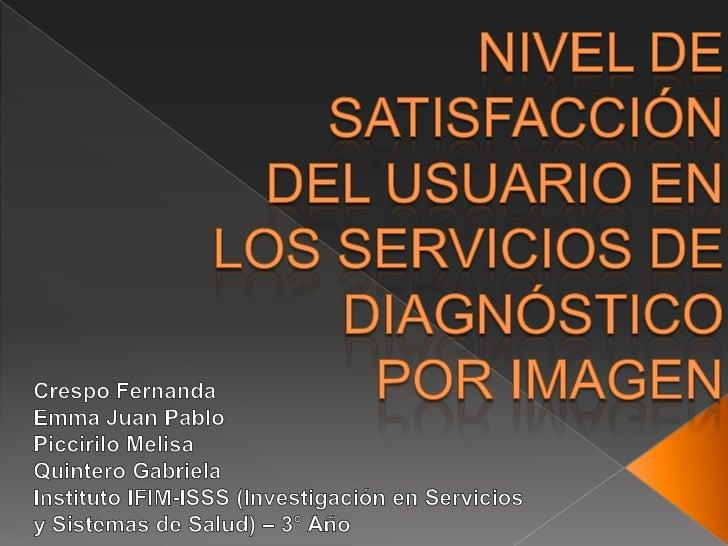Satisfacción del usuario en los servicios de diagnóstico por imagen