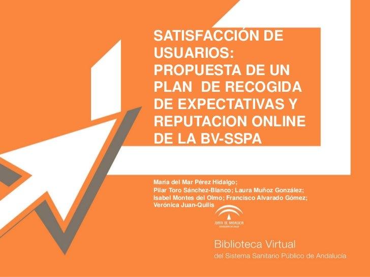Satisfaccion de usuarios: propuesta de un plan de recogida de expectativas y reputacion online de la BV-SSPA