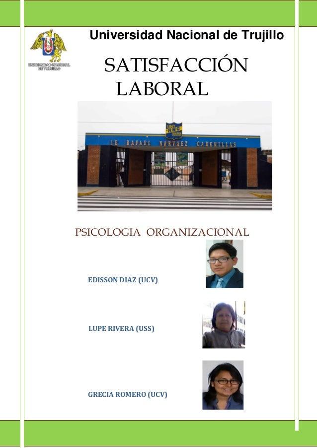 Universidad Nacional de Trujillo  SATISFACCIÓN LABORAL  PSICOLOGIA ORGANIZACIONAL  EDISSON DIAZ (UCV)  LUPE RIVERA (USS)  ...