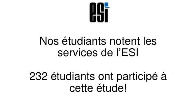 Nos étudiants notent les services de l'ESI 232 étudiants ont participé à cette étude!