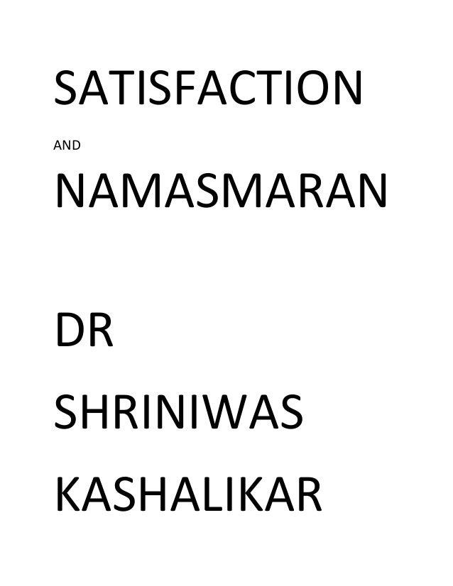 Satisfaction and namasmaran dr shriniwas kashalikar