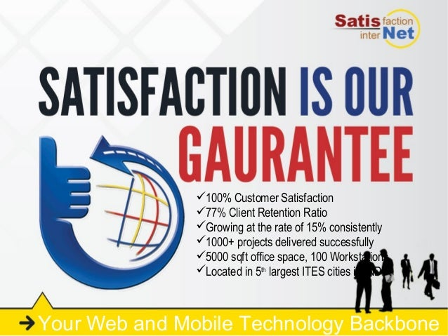 100% Customer Satisfaction               77% Client Retention Ratio               Growing at the rate of 15% consistent...