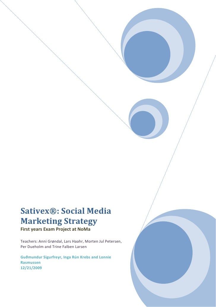 Sativex®: Social Media Marketing Strategy First years Exam Project at NoMa  Teachers: Anni Grøndal, Lars Haahr, Morten Jul...