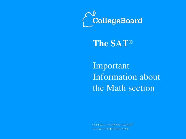 The SAT®  Important Information about the Math section