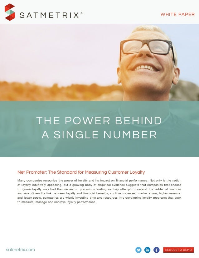 REQUEST A DEMO ! Net Promoter: The Standard for Measuring Customer Loyalty Many companies recognize the power of loyalty a...