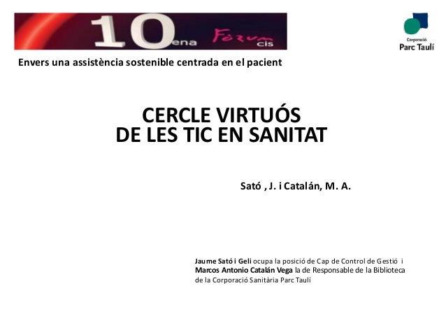 Envers una assistència sostenible centrada en el pacient                      CERCLE VIRTUÓS                    DE LES TIC...