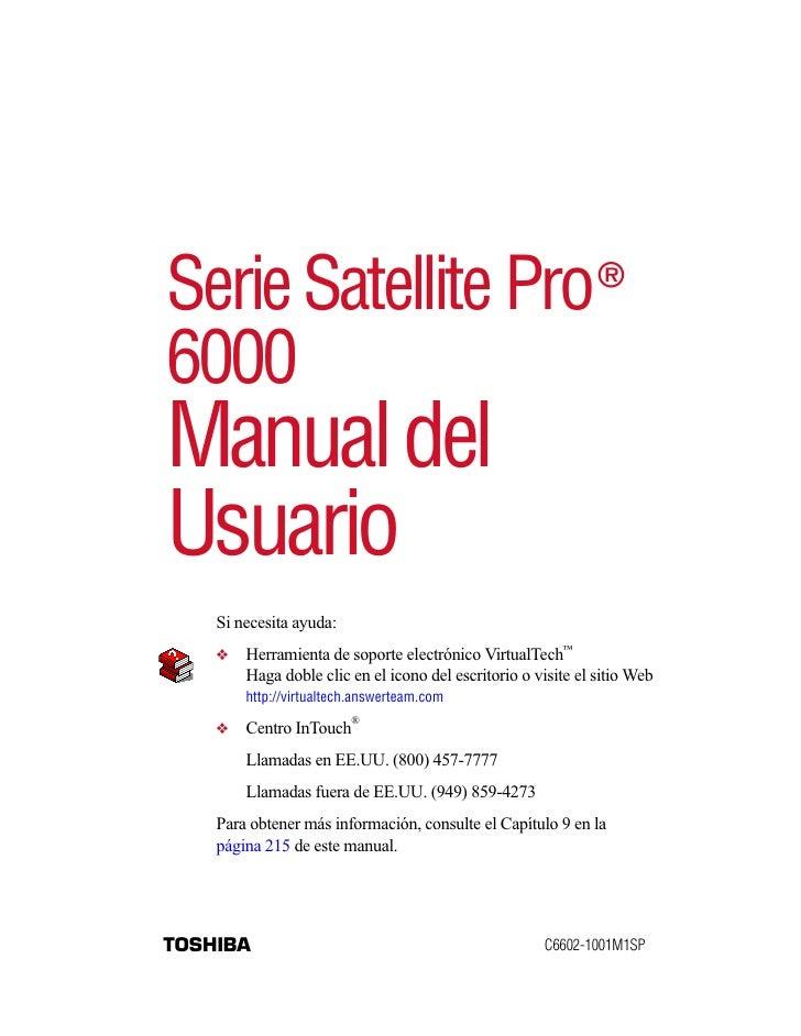 Serie Satellite Pro                                            ®  6000 Manual del Usuario     Si necesita ayuda:     ❖   H...