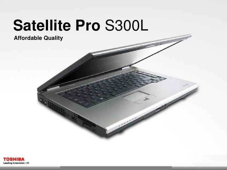 Satellite Pro S300L Affordable Quality