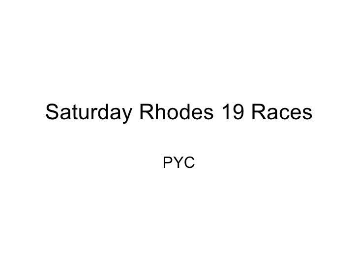 PYC Saturday Rhodes 19 Races