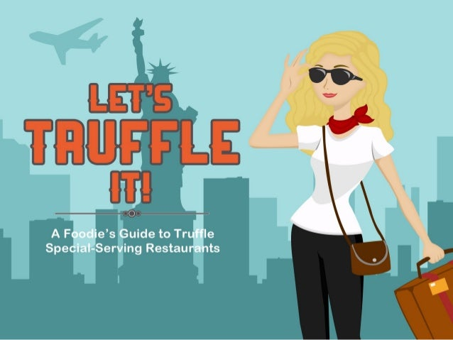Let's Truffle It - A Foodie's Guide to Truffle Special-Serving Restaurants