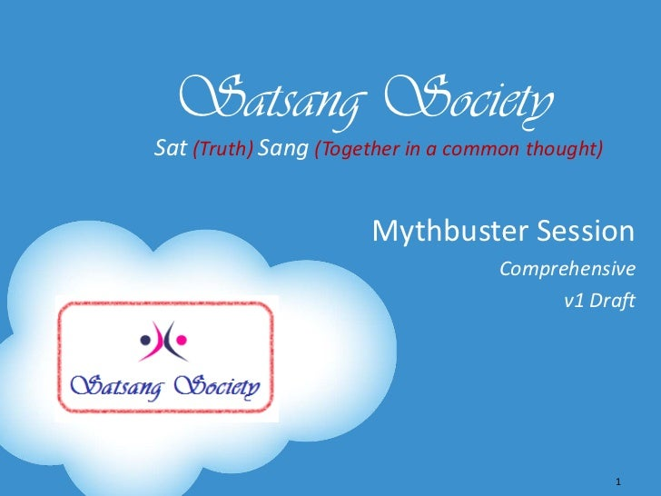 Satsang SocietySat (Truth) Sang (Together in a common thought)                      Mythbuster Session                    ...