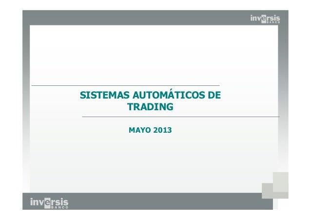1Documento de Uso Interno11SISTEMAS AUTOMÁTICOS DETRADINGMAYO 2013