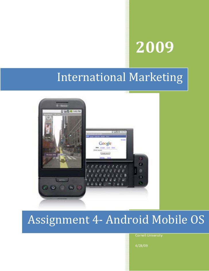 2009     International MarketingAssignment 4- Android Mobile OS                   Annabell Lee Satterfield (2013718)      ...