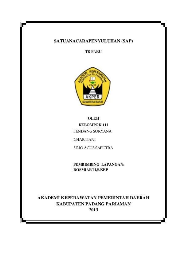 SATUANACARAPENYULUHAN (SAP)                TB PARU                 OLEH             KELOMPOK 111           1.ENDANG SURYAN...