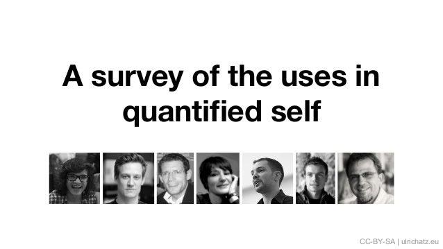 A survey of the uses in quantified self CC-BY-SA   ulrichatz.eu