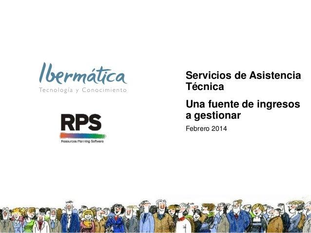 Servicios de Asistencia Técnica Una fuente de ingresos a gestionar Febrero 2014