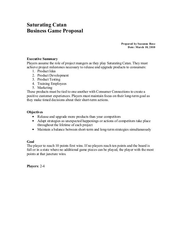 Saturating Catan Business Game Proposal Prepared by Suzanne Rose Date: March 10, 2010 Executive Summary Players assume the...