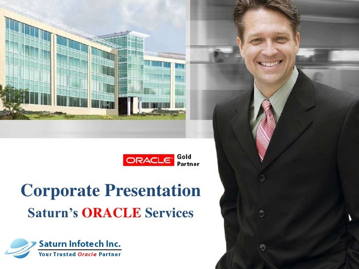Corporate Presentation<br />Saturn's ORACLE Services<br />