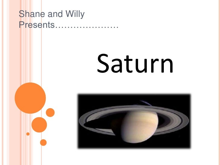 Shane and WillyPresents…………………<br />Saturn<br />