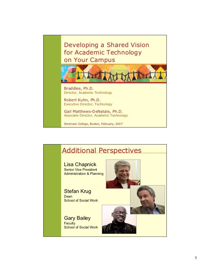 Developing a Shared Visionfor Academic Technologyon Your CampusBraddlee, Ph.D.Director, Academic TechnologyRobert Kuhn, Ph...
