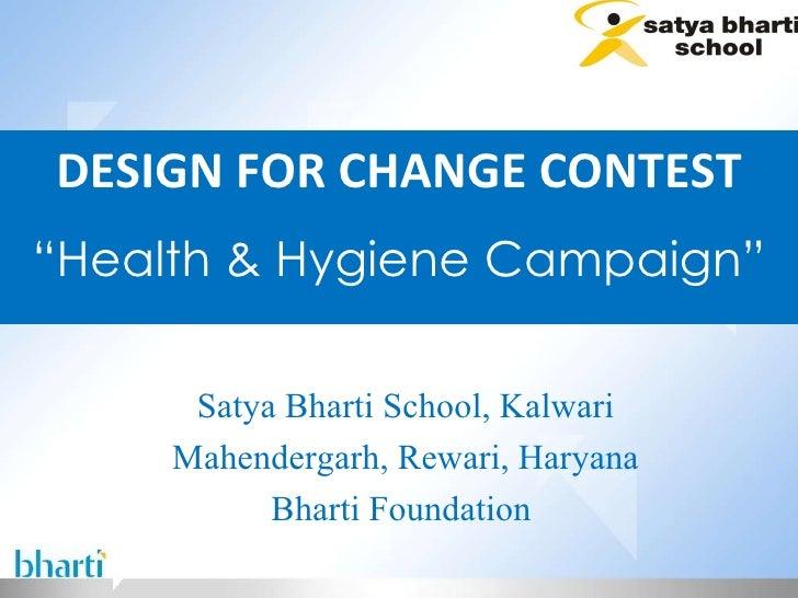 "DESIGN FOR CHANGE CONTEST "" Health & Hygiene Campaign"" Satya Bharti School, Kalwari Mahendergarh, Rewari, Haryana Bharti F..."