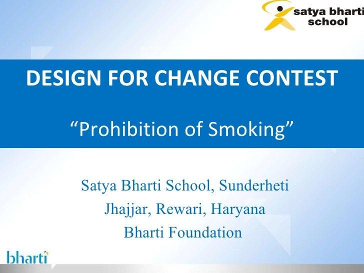 """DESIGN FOR CHANGE CONTEST """" Prohibition of Smoking"""" Satya Bharti School, Sunderheti Jhajjar, Rewari, Haryana Bharti Founda..."""
