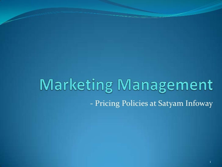Marketing Management<br /> - Pricing Policies at Satyam Infoway<br />1<br />