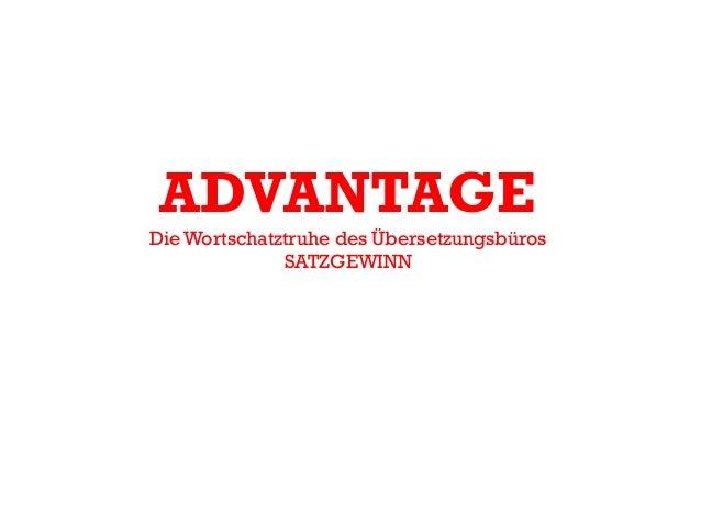 ADVANTAGE Die Wortschatztruhe des Übersetzungsbüros SATZGEWINN
