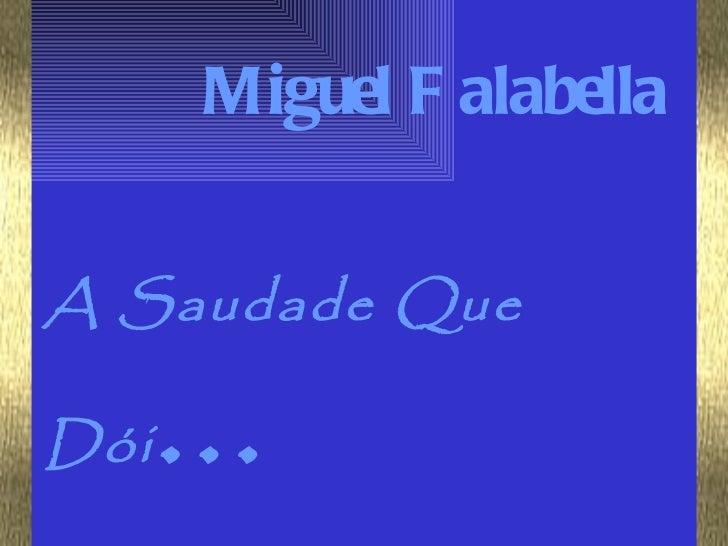 Miguel F alabellaA Saudade QueDói   ...