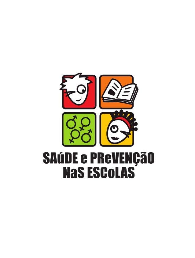 MINISTÉRIO DA SAÚDE    MINISTÉRIO DA EDUCAÇÂOADOLESCENTES E JOVENS PARA A EDUCAÇÃO ENTRE PARESPrevenção das DST, HIV e Aid...