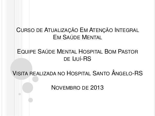 Saude mental Hospital Bom Pastor de Ijui RS 2013