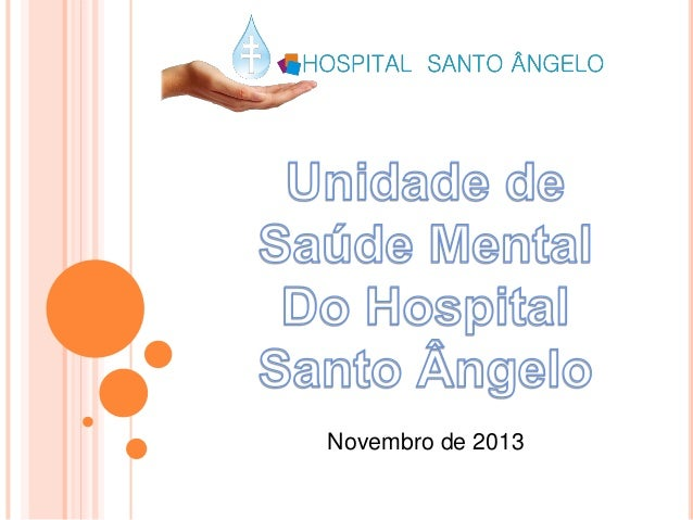 Saude mental  Hospital de Santo Angelo RS 2013