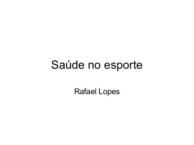 Saúde no esporte Rafael Lopes