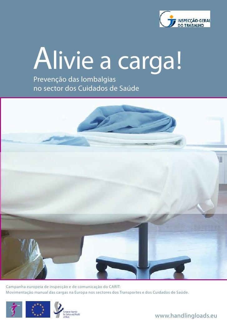 Alivie a carga!               Prevenção das lombalgias               no sector dos Cuidados de Saúde     Campanha europeia...