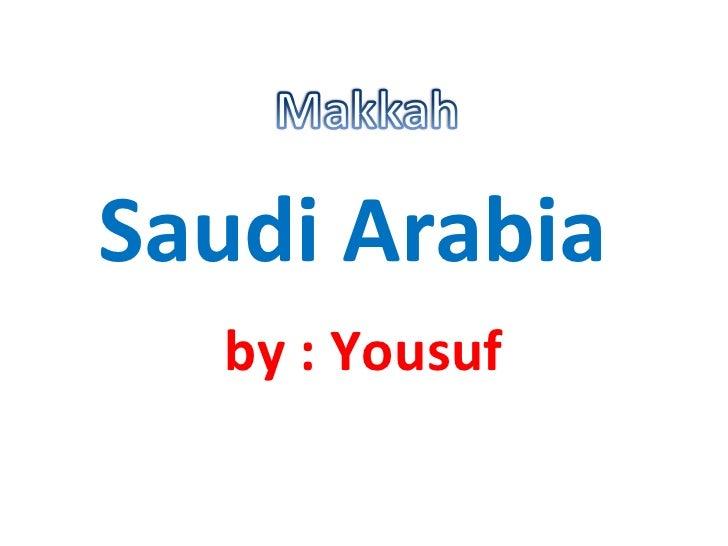 Saudi Arabia  by : Yousuf