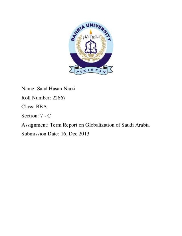 Name: Saad Hasan Niazi Roll Number: 22667 Class: BBA Section: 7 - C Assignment: Term Report on Globalization of Saudi Arab...
