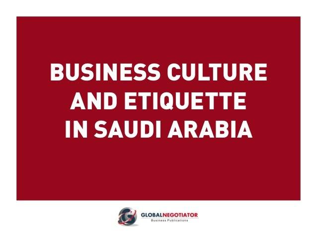 SAUDI ARABIA BUSINESS CULTURE AND ETIQUETTE GUIDE