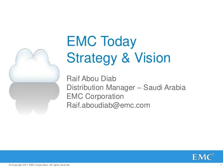 EMC Today                                                  Strategy & Vision                                              ...