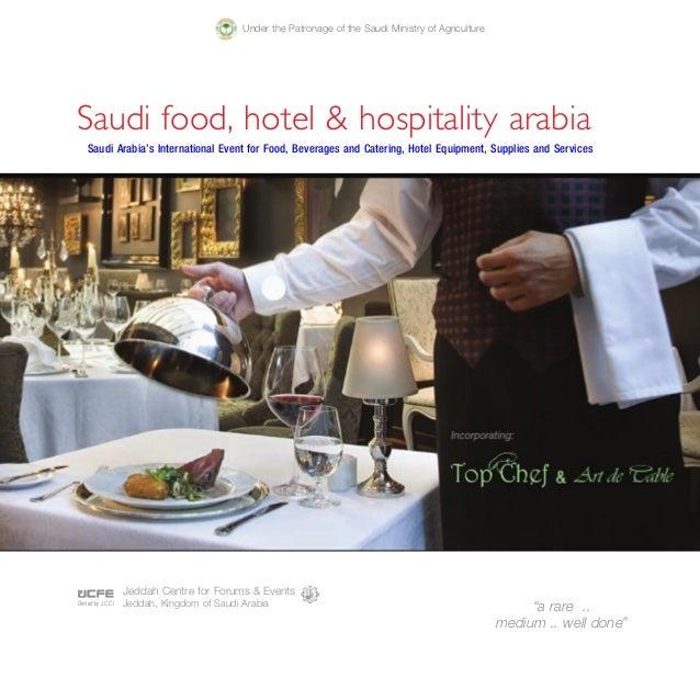 Under the Patronage of the Saudi Ministry of Agriculture  Saudi food, hotel & hospitality arabia Saudi Arabia's Internatio...