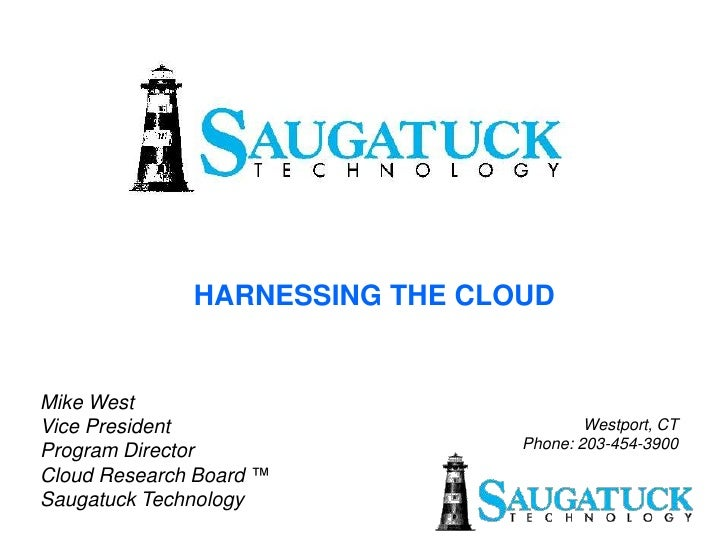 HARNESSING THE CLOUD   Mike West                                         Westport, CT Vice President                      ...