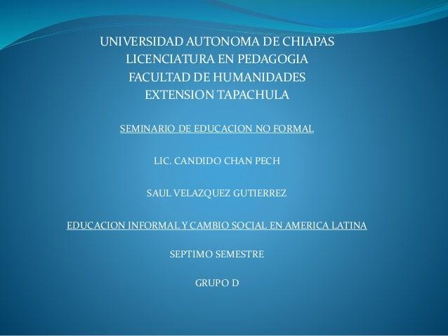UNIVERSIDAD AUTONOMA DE CHIAPAS LICENCIATURA EN PEDAGOGIA FACULTAD DE HUMANIDADES EXTENSION TAPACHULA SEMINARIO DE EDUCACI...