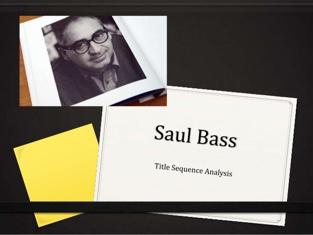The Style Of Saul Bass's WorkSaul Bass is a very unique designer who has his ownvery distinctive way of making his title s...