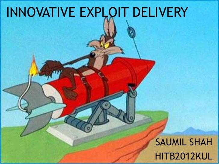 Innovative Exploit Delivery
