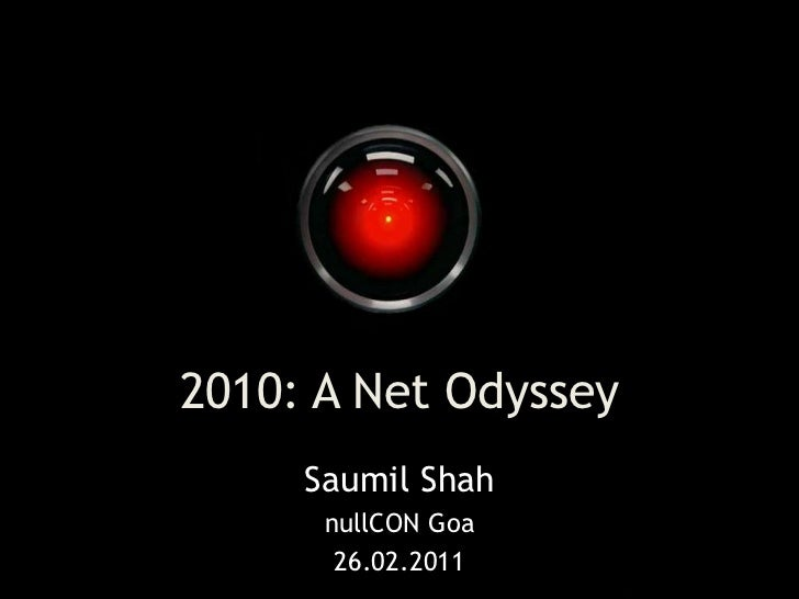 2010: A Net Odyssey<br />Saumil Shah<br />nullCON Goa<br />26.02.2011<br />