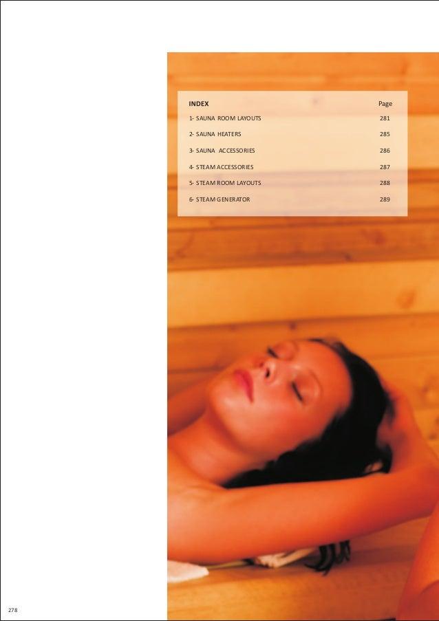 Page 1- SAUNA ROOM LAYOUTS  281  2- SAUNA HEATERS  285  3- SAUNA ACCESSORIES 4- STEAM ACCESSORIES 5- STEAM ROOM LAYOUTS 6-...