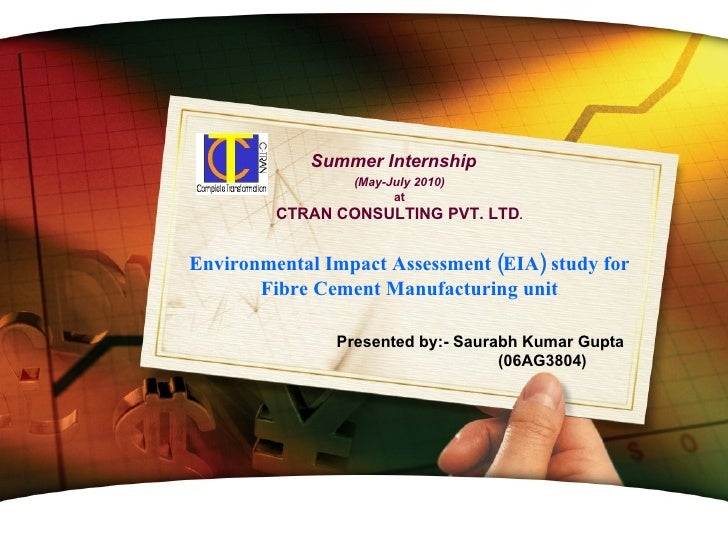 Presented by:- Saurabh Kumar Gupta (06AG3804) www.themegallery.com Summer Internship Environmental Impact Assessment (EIA)...