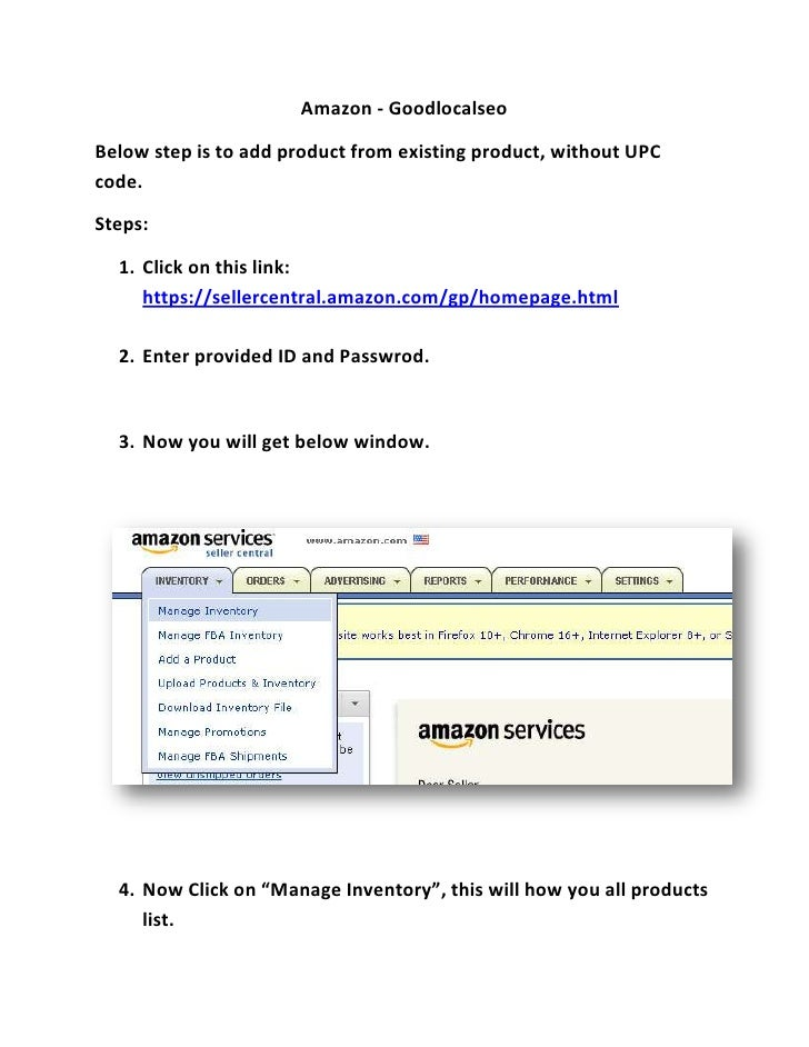 Amazon - GoodlocalseoBelow step is to add product from existing product, without UPCcode.Steps:  1. Click on this link:   ...